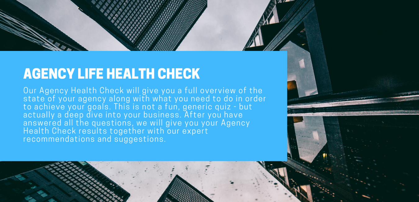 AGENCY LIFE HEALTH CHECK